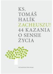 Zacheuszu! 44 kazania o sensie - okładka książki
