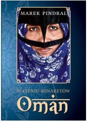 W cieniu minaretów. Oman - okładka książki