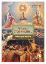 Aby mieli życie wieczne... Modlitwy - okładka książki