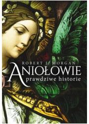 Aniołowie. Prawdziwe historie - okładka książki