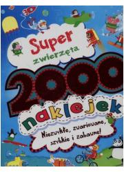 Super zwierzęta. 2000 naklejek - okładka książki