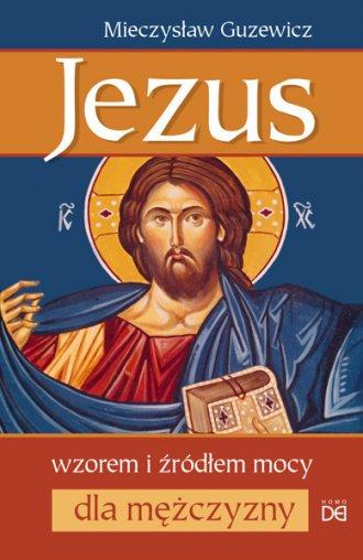 Jezus wzorem i źródłem mocy dla - okładka książki