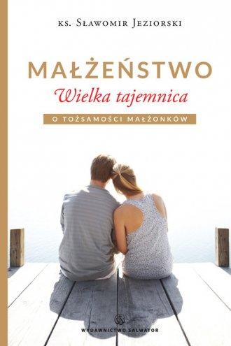 Małżeństwo. Wielka tajemnica - okładka książki