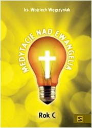 Medytacje nad ewangelią. rok c - okładka książki
