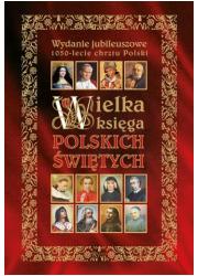 Wielka Ksiega Polskich Świętych - okładka książki