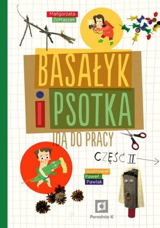 Basałyk i Psotka idą do pracy cz. - okładka książki