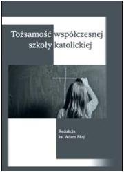 Tożsamość współczesnej szkoły katolickiej - okładka książki