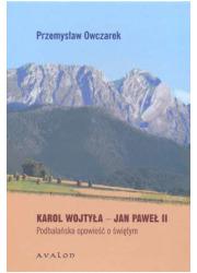 Karol Wojtyła. Jan Paweł II. Podhalańska - okładka książki
