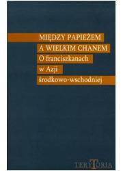 Między papieżem a Wielkim Chanem. - okładka książki