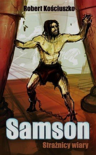 Samson. Strażnicy wiary - okładka książki