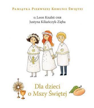 Dla dzieci o Mszy Świętej - okładka książki