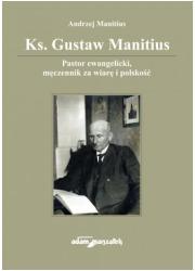 Ks. Gustaw Manitius. Pastor ewangelicki, - okładka książki