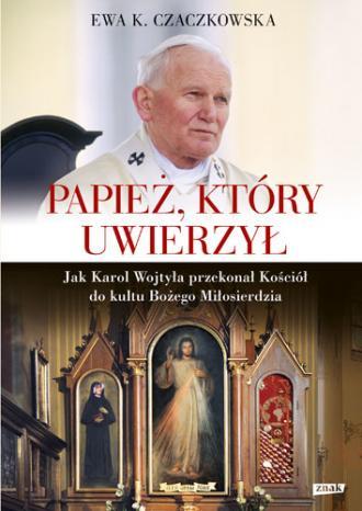 Papież, który uwierzył. Jak Karol - okładka książki