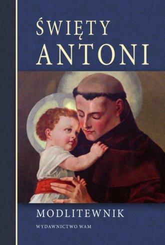Święty Antoni. Modlitewnik - okładka książki
