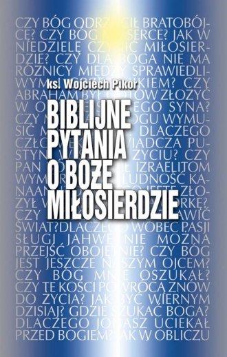 Biblijne pytania o Boże Miłosierdzie - okładka książki