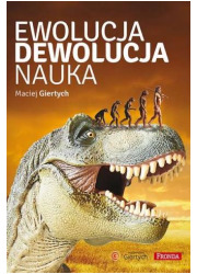 Ewolucja, dewolucja, nauka - okładka książki