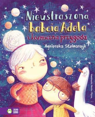 Nieustraszona babcia Adela i kosmiczna - okładka książki