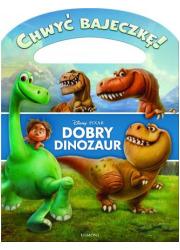 Chwyć bajeczkę! Dobry Dinozaur - okładka książki
