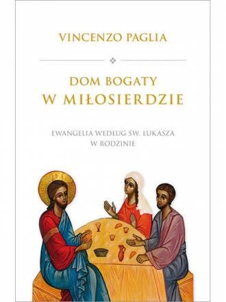 Dom bogaty w Miłosierdzie. Ewangelia - okładka książki
