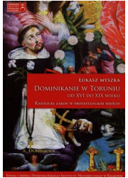 Dominikanie w Toruniu od XVI do - okładka książki