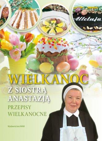 Wielkanoc z Siostrą Anastazją. - okładka książki
