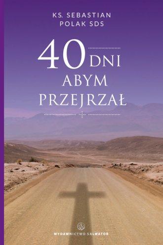 40 dni abym przejrzał - okładka książki