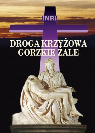 Droga krzyżowa. Gorzkie żale - okładka książki