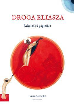 Droga Eliasza. Rekolekcje papieskie - okładka książki