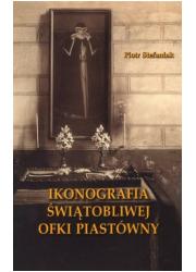 Ikonografia świątobliwej Ofki Piastówny - okładka książki
