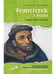Franciszek z Asyżu. Droga do radości - okładka książki
