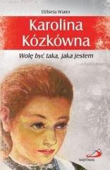Karolina Kózkówna. Wolę być taka, - okładka książki
