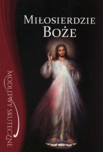 Miłosierdzie Boże. Modlitwy skuteczne - okładka książki