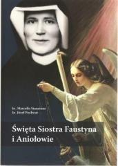 Święta Siostra Faustyna i Aniołowie - okładka książki