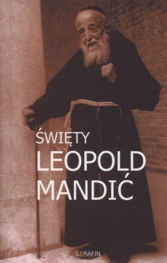 Święty Leopold Mandić. Biografia, - okładka książki