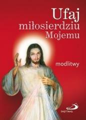 Ufaj miłosierdziu Mojemu. Modlitwy - okładka książki