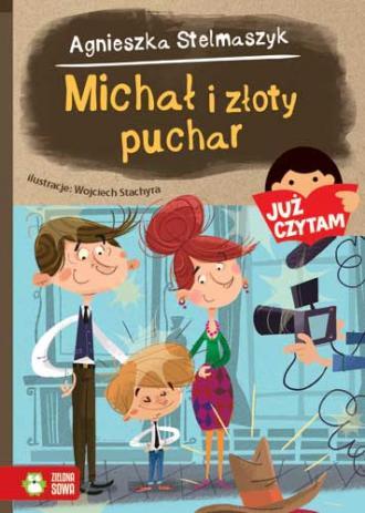 Michał i złoty puchar. Już czytam! - okładka książki