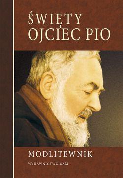Święty Ojciec Pio. Modlitewnik - okładka książki