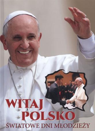 Witaj polsko. Światowe dni młodzieży - okładka książki