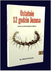 Ostatnie 12 godzin Jezusa. Lekcja - okładka książki