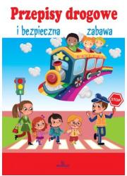 Przepisy drogowe i bezpieczna zabawa - okładka książki