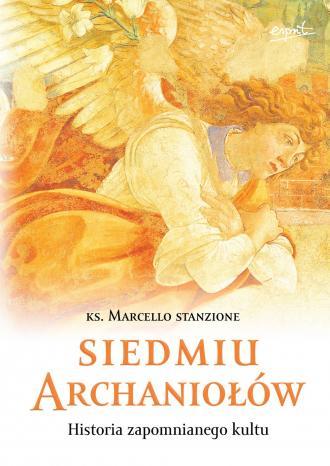 Siedmiu archaniołów. Historia zapomnianego - okładka książki