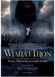 Wiara i tron. Święty Wojciech i - okładka książki