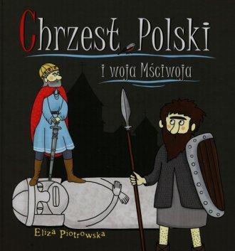 Chrzest Polski i woja Mściwoja - okładka książki