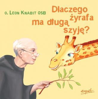 Dlaczego żyrafa ma długą szyję? - okładka książki