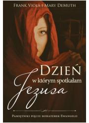 Dzień w którym spotkałam Jezusa - okładka książki