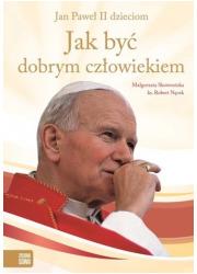 Jak być dobrym człowiekiem - okładka książki