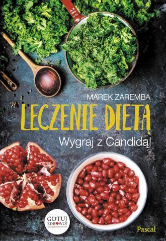 Leczenie dietą. Wygraj z Candidą! - okładka książki