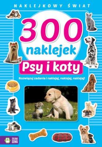 300 naklejek. Psy i koty. Naklejkowy - okładka książki