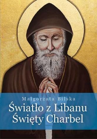 Światło z Libanu Święty Charbel - okładka książki