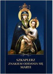 Szkaplerz znakiem oddania się Maryi - okładka książki